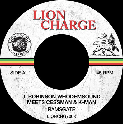 "J. Robinson WhoDemSound* Meets Cessman & K-Man* ‎– Ramsgate / Dub 7"" Lion Charge Records ‎– LIONCHG7003"