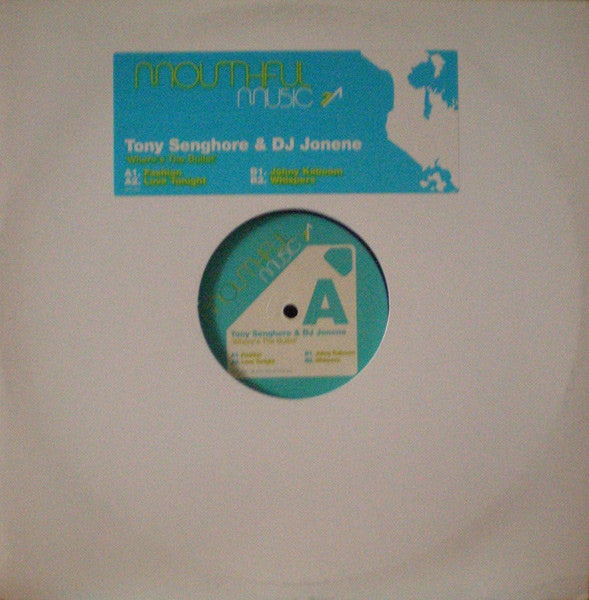 "Tony Senghore, DJ Jonene - Where's The Bullet 12"" MTF002 Mouthful Music Chicago"