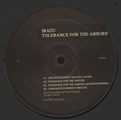 "Irazu - Tolerance For The Absurd 12"" Stale ‎– ST163"