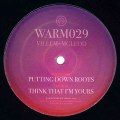 "Villem, Mcleod - Putting Down Roots / Think That I'm Yours 12"" WARM029 Warm Communications"
