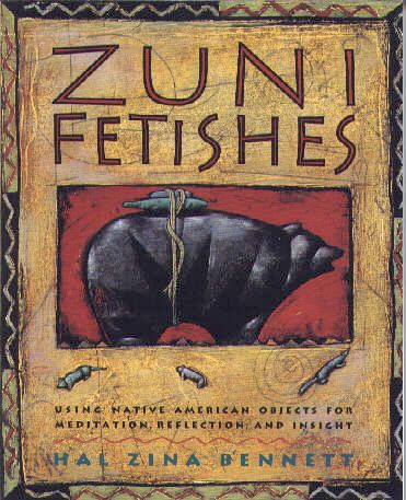 Paper Book, Zuni Fetishes - Using Native American Objects For Meditation, Reflection & Insight  by Hal Zina Bennett