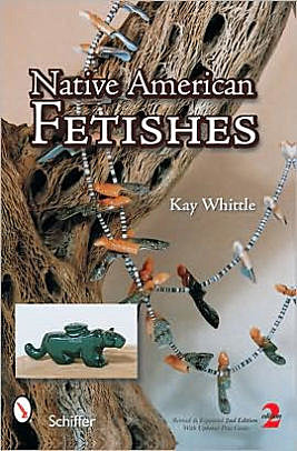 Paper Book Native American Fetishes, 2006 Edition by Kay Whittle