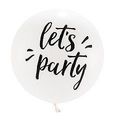 Helium inflated 17 inch balloon - Let's Party