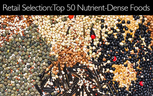 Retail Selection: TOP 50 NUTRIENT-DENSE FOODS