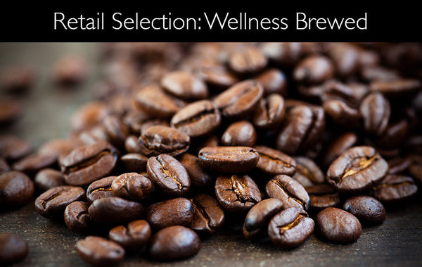 Retail Selection: WELLNESS BREWED
