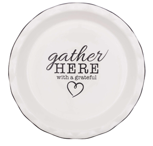 Gather Here With a Grateful Heart Pie Plate