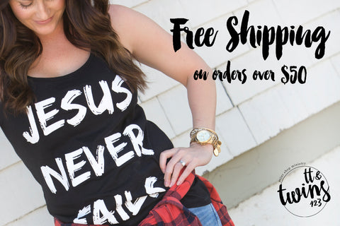 Jesus Never Fails - Free Shipping