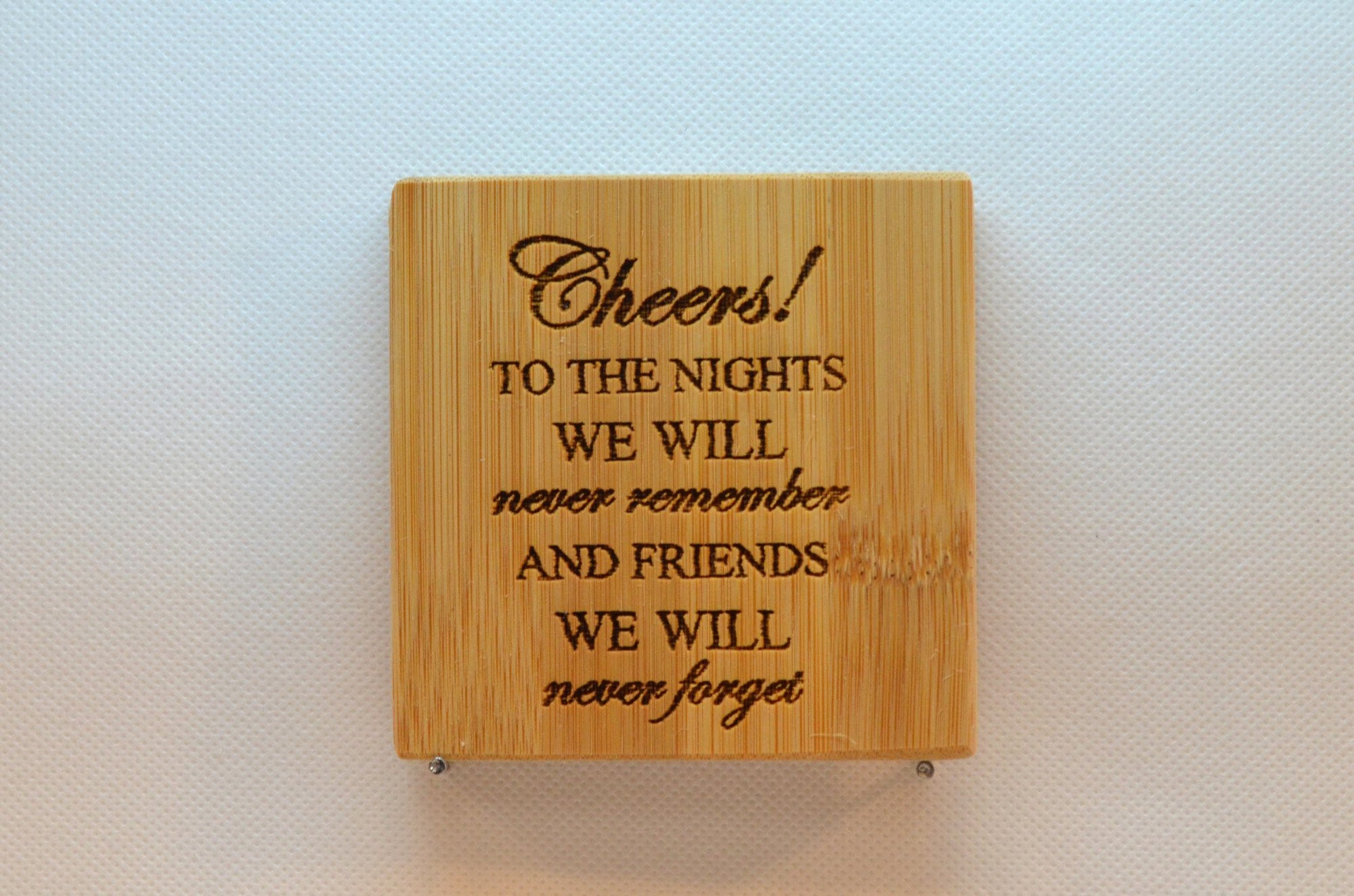 Laser Engraved Bamboo Coaster - Cheers to the nights we will never remember