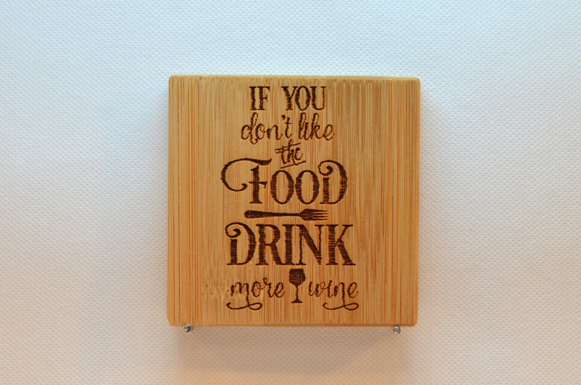 Laser Engraved Bamboo Coaster - If you don't like the food drink more wine