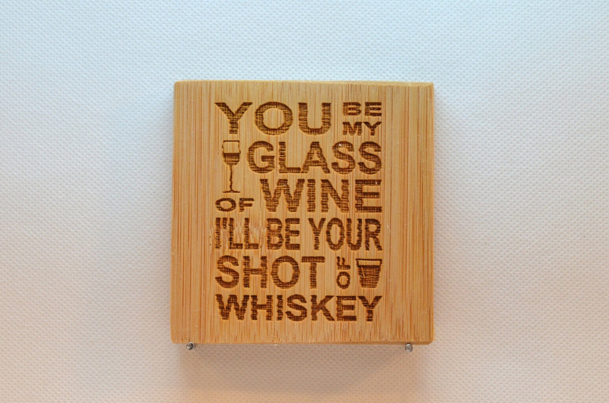Laser Engraved Bamboo Coaster - You be my glass of wine