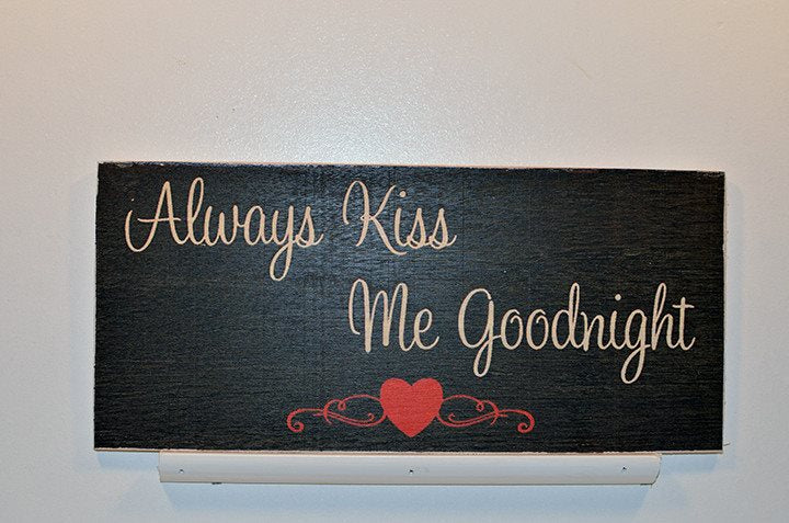 Wooden Wall Sign 10x5 - S007 - Always kiss me goodnight - Wall Sign - Wicked Good Candle and Decor - 1