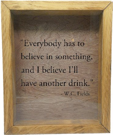 "Wooden Shadow Box Wine Cork/Bottle Cap Holder 9""x11"" - Everybody has to Believe in Something - Summer Oak w/Black Lettering - Wicked Good Candle and Decor - 2"