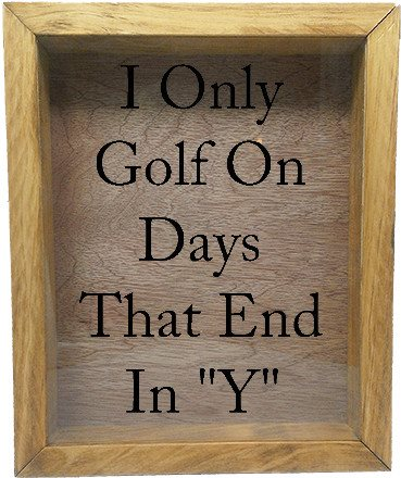 "Wooden Shadow Box Wine Cork/Bottle Cap Holder 9""x11"" - I Only Golf On Days That End In Y - Summer Oak w/Black Lettering - Wicked Good Candle and Decor - 2"
