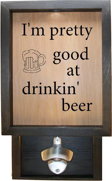 "Wooden Shadow Box Bottle Cap Holder with Bottle Opener 9""x15"" - I'm Pretty Good At Drinkin Beer - Ebony Frame w/Black Lettering - Wicked Good Candle and Decor - 1"