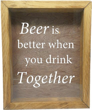 "Wooden Shadow Box Wine Cork/Bottle Cap Holder 9""x11"" - Beer Is Better When You Drink Together - Summer Oak Frame w/White Lettering - Wicked Good Candle and Decor - 5"