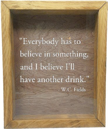 "Wooden Shadow Box Wine Cork/Bottle Cap Holder 9""x11"" - Everybody has to Believe in Something - Summer Oak Frame w/White Lettering - Wicked Good Candle and Decor - 5"