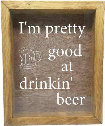 "Wooden Shadow Box Wine Cork/Bottle Cap Holder 9""x11"" - I'm Pretty Good at Drinkin' Beer - Summer Oak Frame w/White Lettering - Wicked Good Candle and Decor - 5"