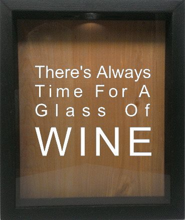 "Wooden Shadow Box Wine Cork/Bottle Cap Holder 9""x11"" - There's Always Time For A Glass Of Wine - Ebony Frame w/White Lettering - Wicked Good Candle and Decor - 4"