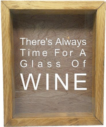 "Wooden Shadow Box Wine Cork/Bottle Cap Holder 9""x11"" - There's Always Time For A Glass Of Wine - Summer Oak Frame w/White Lettering - Wicked Good Candle and Decor - 5"