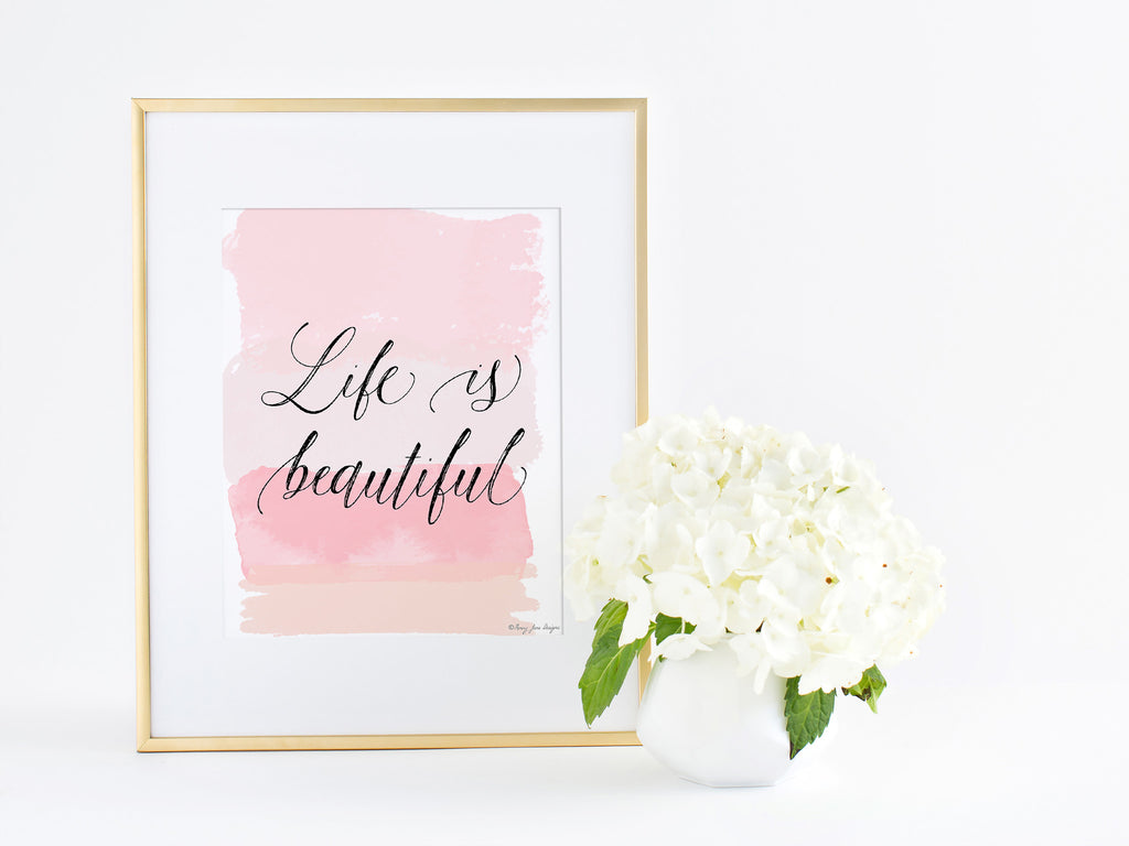 Life is Beautiful! Printable Design Freebie