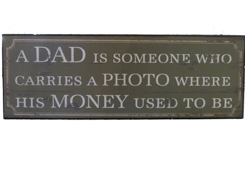 Plaque A Dad Is Someone