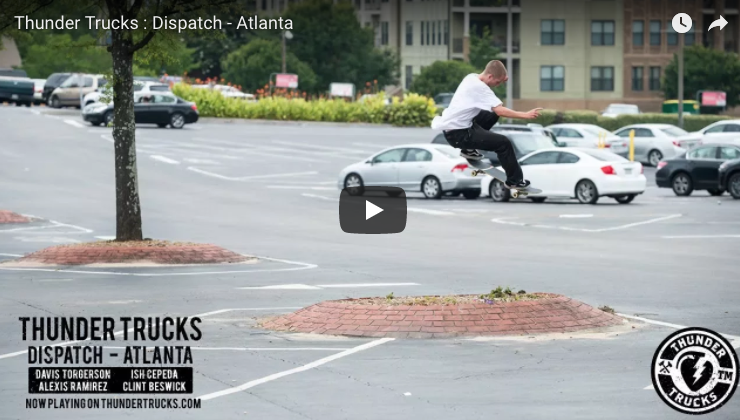 Thunder Trucks: Dispatch - Atlanta