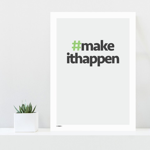Grafisk plakat - graphic design poster - make it happen - posterboy.dk