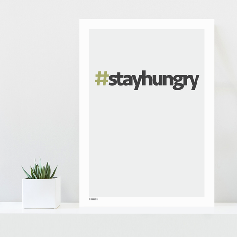 Grafisk plakat - graphic design poster - stay hungry - posterboy.dk