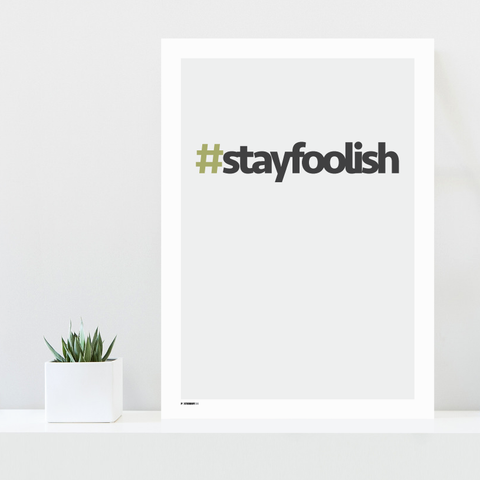Grafisk plakat - graphic design poster - stay foolish - posterboy.dk