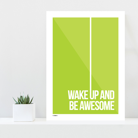Grafisk plakat - graphic design poster - green white quote - wake up and be awesome - posterboy.dk