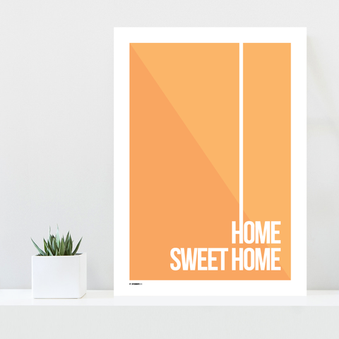 Grafisk plakat - graphic design poster - orange quote - home sweet home - posterboy.dk
