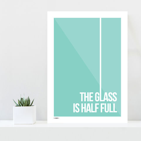 Grafisk plakat - graphic design poster - green white quote - the glass is half full - posterboy.dk