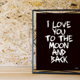 I love you to the moon and back plakat - sort