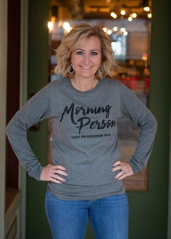 Grey Long Sleeve Morning Person Shirt