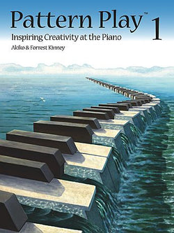 Pattern Play 1 Inspiring Creativity at the Piano By Akiko and Forrest Kinney - Canada
