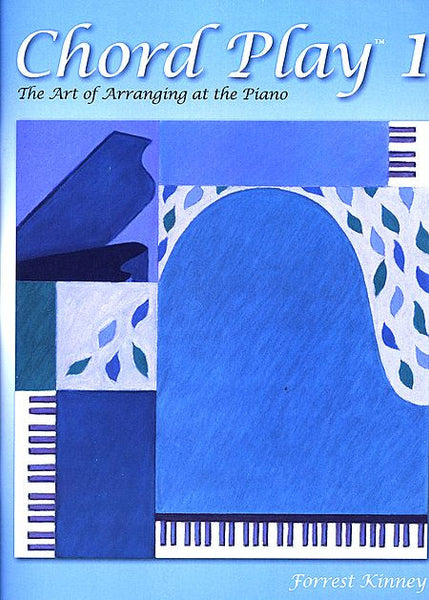 Chord Play 1 The Art of Arranging at the Piano By Forrest Kinney - Canada