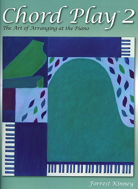 Chord Play 2 The Art of Arranging at the Piano By Forrest Kinney - Canada