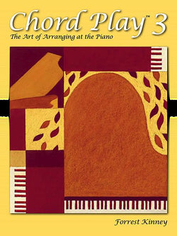 Chord Play 3 The Art of Arranging at the Piano By Forrest Kinney - Canada