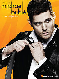 Michael Buble - To Be Loved (Piano/Vocal/Guitar) - Canada