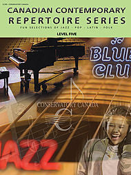 Conservatory Canada Canadian Contemporary Repertoire Series - Piano, Level 5 - Canada