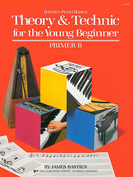 Theory & Technic for the Young Beginner - Primer B By: James Bastien - Canada