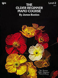 The Older Beginner Piano Course - Level 2 By: James Bastien - Canada