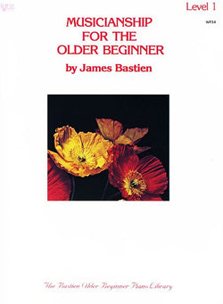 Musicianship For The Older Beginner - Level 1 By: James Bastien - Canada