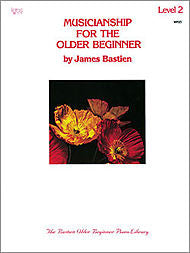 Musicianship For The Older Beginner - Level 2 By: James Bastien - Canada