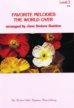 Favorite Melodies the World Over, Level 2 By: Jane Smisor Bastien - Canada