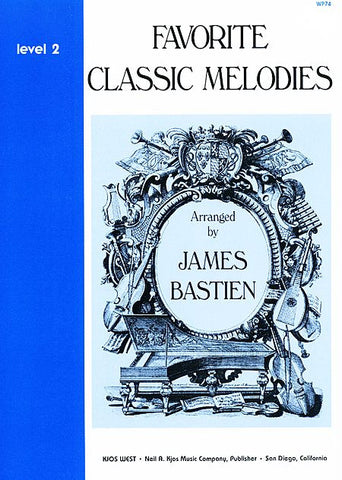 Favorite Classic Melodies, Level 2 By: James Bastien - Canada