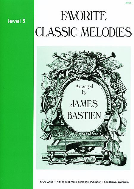 Favorite Classic Melodies, Level 3 By: James Bastien - Canada