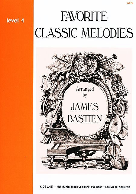 Favorite Classic Melodies, Level 4 By: James Bastien - Canada