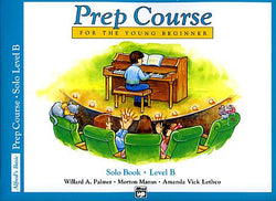 Alfred's Basic Piano Prep Course: Solo Book B For the Young Beginner - Canada