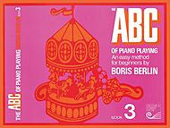 Boris Berlin - ABC Of Piano Playing, Book 3 - Canada